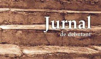 Cartea Jurnal de debutant – Cristian Fulas (download, pret, reducere)