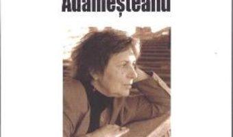 Gabriela Adamesteanu – Serban Axinte PDF (download, pret, reducere)