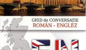 Ghid de conversatie roman-englez – Musat Florin PDF (download, pret, reducere)