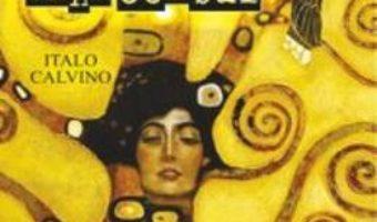 Ultimul vine corbul – Italo Calvino PDF (download, pret, reducere)