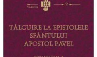 Pret Carte Talcuire la Epistolele Sfantului Apostol Pavel vol.1 – Fericitul Teodoret al Cirului