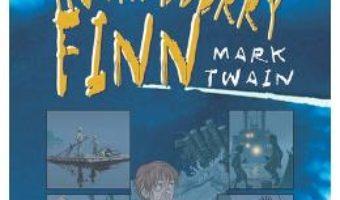 Cartea Aventurile lui Huckleberry Finn (Ro + Eng) – Mark Twain (download, pret, reducere)