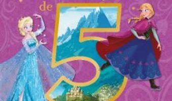 Disney Regatul de gheata – Povesti de 5 minute PDF (download, pret, reducere)