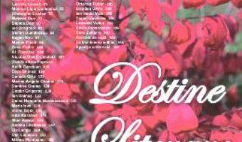 Destine Literare anul 8 – nr. 67-70 – iulie-octombrie 2015 PDF (download, pret, reducere)