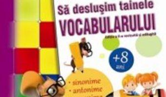 Sa deslusim tainele vocabularului – Rodica Chiran PDF (download, pret, reducere)