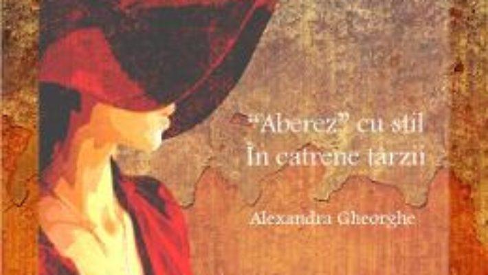 Aberez cu stil in catrene tarzii – Alexandra Gheorghe PDF (download, pret, reducere)