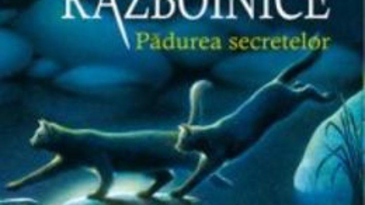 Pisicile Razboinice vol.3: Padurea secretelor – Erin Hunter PDF (download, pret, reducere)