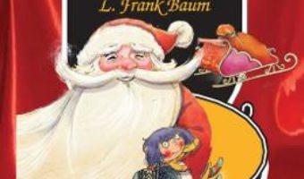 Viata si aventurile lui Mos Craciun. The life and adventures of Santa Claus – L. Frank Baum PDF (download, pret, reducere)