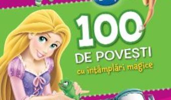 Cartea Disney – 100 de povesti cu intamplari magice (download, pret, reducere)