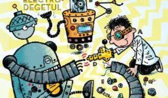 Frank Einstein si electro-degetul – Jon Scieszka PDF (download, pret, reducere)