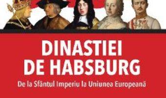 Cartea Saga dinastiei de Habsburg – Jean Des Cars (download, pret, reducere)