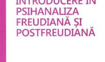 Cartea Introducere in psihanaliza freudiana si postfreudiana – Vasile Dem. Zamfirescu (download, pret, reducere)