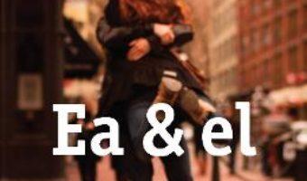 Cartea Ea si el – Marc Levy (download, pret, reducere)