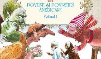 Povesti si povestiri americane vol.1. American fairy tales and stories PDF (download, pret, reducere)