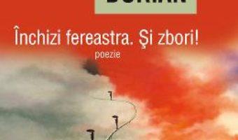 Inchizi ferastra. Si zbori! – Gellu Dorian PDF (download, pret, reducere)