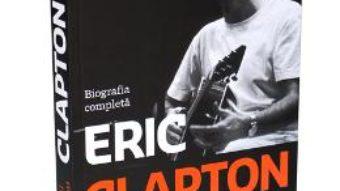 Eric Clapton, copilul nimanui – Paul Scott PDF (download, pret, reducere)