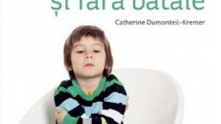 O noua autoritate, fara pedepse si fara bataie – Catherine Dumonteil-Kremer PDF (download, pret, reducere)
