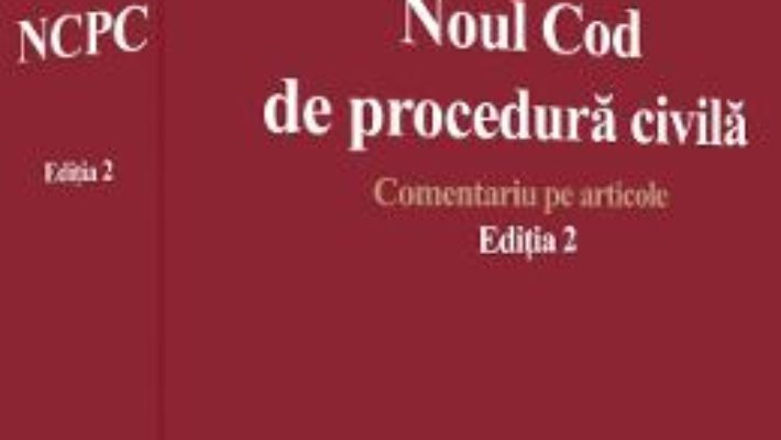 Noul Cod de procedura civila. Comentariu pe articole – Ioan Les PDF (download, pret, reducere)