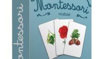 Cartea Montessori. Vocabular – Lumea plantelor (download, pret, reducere)