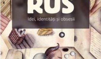 Sfinxul rus. Idei, identitati si obsesii – Ioan Stanomir PDF (download, pret, reducere)