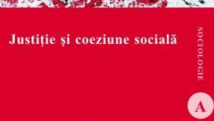 Justitie si coeziune sociala – Gabriela Ratulea PDF (download, pret, reducere)