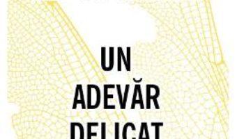 Un adevar delicat – John Le Carre PDF (download, pret, reducere)