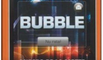 Bubble – Anders De La Motte PDF (download, pret, reducere)