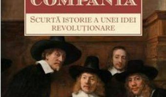Compania. O scurta revolutie a unei idei revolutionare – John Micklethwait, Adrian Wooldridge PDF (download, pret, reducere)