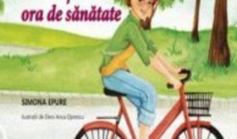 Greta si ora de sanatate – Simona Epure PDF (download, pret, reducere)