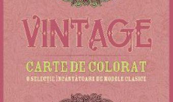 Cartea Vintage. Carte de colorat (download, pret, reducere)