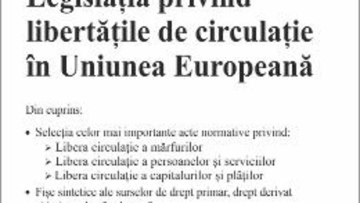 Legislatia privind libertatile de circulatie in Uniunea Europeana Act. 25.11.2015 PDF (download, pret, reducere)