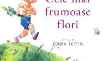 Cele mai frumoase flori – Grigore Vieru PDF (download, pret, reducere)
