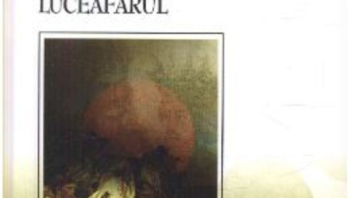 Cartea Apus de soare. Viforul. Luceafarul – Barbu Delavrancea (download, pret, reducere)