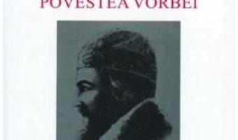Povestea vorbii – Anton Pann PDF (download, pret, reducere)
