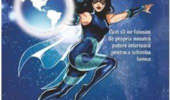 Cele sapte legi spirituale ale supereroilor – Deepak Chopra, Gotham Chopra PDF (download, pret, reducere)