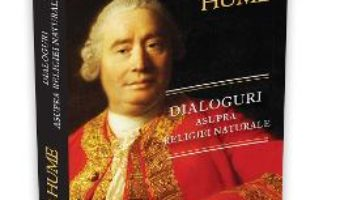 Dialoguri asupra religieie naturale – Hume PDF (download, pret, reducere)