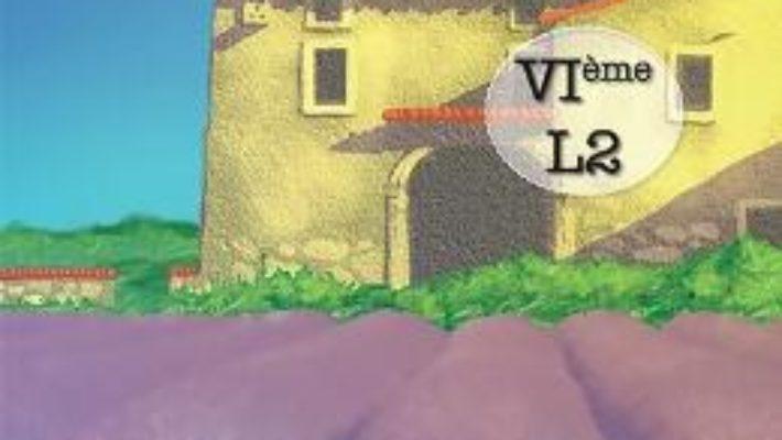 Cartea Rencontres cahier d'exercices – Clasa 6 L2 – Larisa Gojnete (download, pret, reducere)