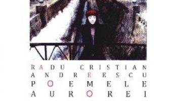 Poemele Aurorei – Radu Cristian Andreescu PDF (download, pret, reducere)