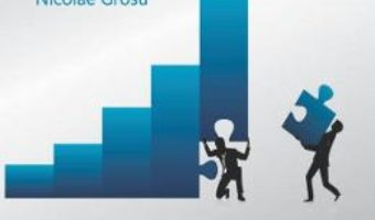 Cartea Cariera de succes de la tinerete pan la batranete – Nicolae Grosu (download, pret, reducere)