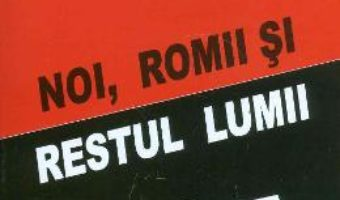 Noi, romii si restul lumii – Elena Dumitrescu-Nentwig PDF (download, pret, reducere)