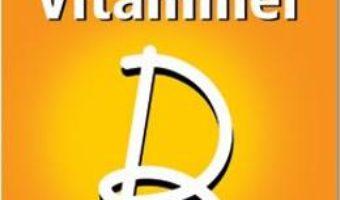 Cartea Puterea vitaminei D – Sarfraz Zaidi (download, pret, reducere)