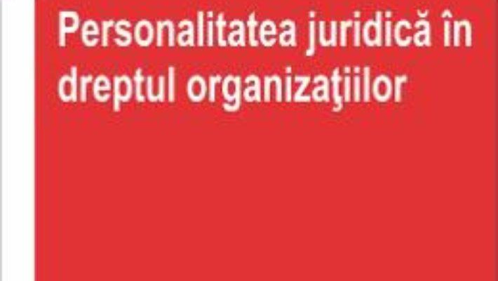 Personalitatea juridica in dreptul organizatiilor – Lucian Bojin PDF (download, pret, reducere)