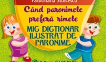 Mic dictionar ilustrat de paronime – Passionaria Stoicescu PDF (download, pret, reducere)