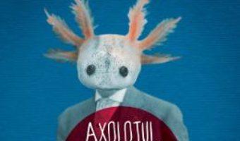 Axolotul. Povestiri Cu cronopi si glorii – Julio Cortazar PDF (download, pret, reducere)