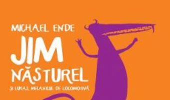 Cartea Jim Nasturel si Lukas, mecanicul de locomotiva – Michael Ende (download, pret, reducere)