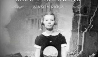 Miss Peregrine vol.2 – Orasul pustiu – Ransom Riggs PDF (download, pret, reducere)