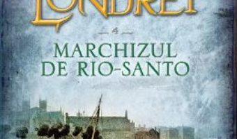 Misterele Londrei Vol.4: Marchizul de Rio-Santo – Paul Feval PDF (download, pret, reducere)
