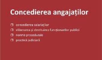 Concedierea angajatilor – Olimpia-Monica Matias PDF (download, pret, reducere)