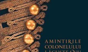 Amintirile colonelului Lacusteanu PDF (download, pret, reducere)