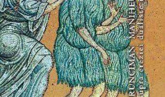 Maniheul medieval – Steven Runciman PDF (download, pret, reducere)